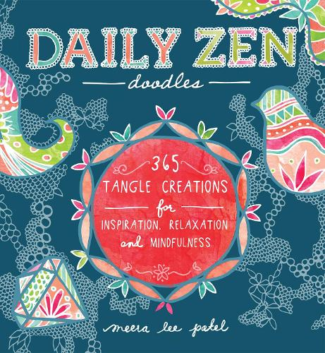 Daily Zen Doodles: 365 Tangle Creations for Inspiration, Relaxation and Joy (Paperback)