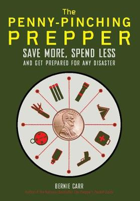 The Penny-Pinching Prepper: Save More, Spend Less and Get Prepared for Any Disaster (Paperback)