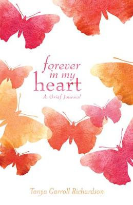 Forever in My Heart: A Grief Journal (Hardback)