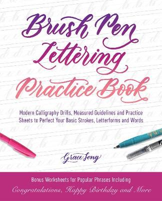 Brush Pen Lettering Practice Book: Modern Calligraphy Drills, Measured Guidelines and Practice Sheets to Perfect Your Basic Strokes, Letterforms and Words (Paperback)