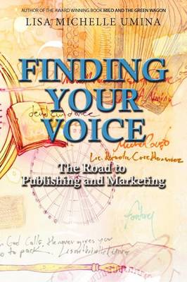 Finding Your Voice the Road to Publishing and Marketing (Paperback)
