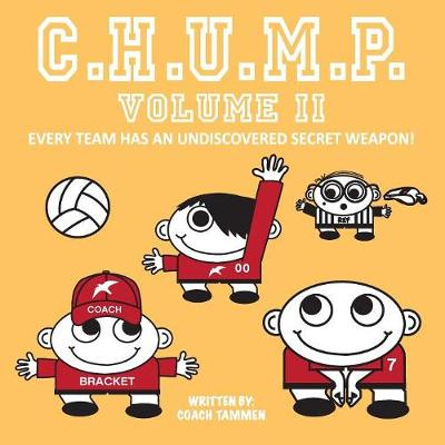 CHUMP II Every Team Has An Undiscovered Secret Weapon! (Paperback)