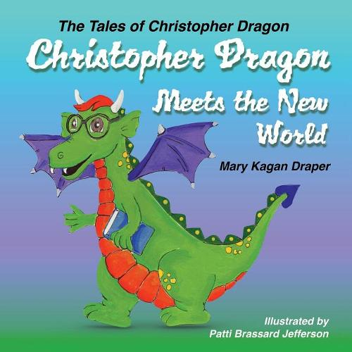Christopher Dragon Meets the New World (Paperback)