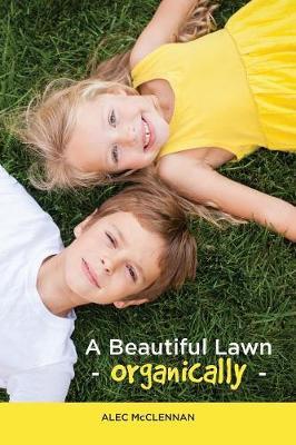 A Beautiful Lawn Organically (Paperback)