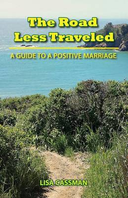 The Road Less Traveled: A Guide to a Positive Marriage (Paperback)