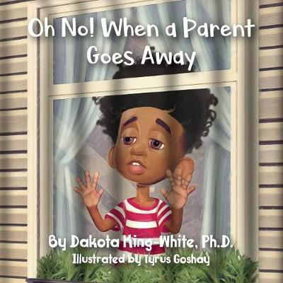 Oh No! When a Parent Goes Away (Paperback)