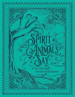 Spirit Animals Say: Volume 1 (Paperback)