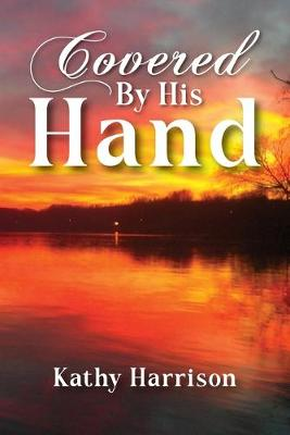 Covered By His Hand (Paperback)