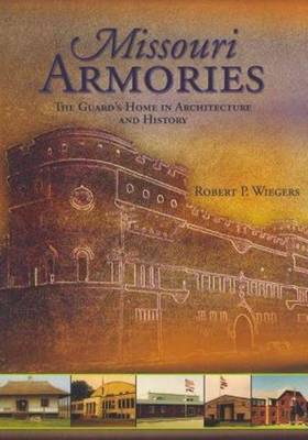 Missouri Armories: The Guards Home in Architecture & History (Paperback)