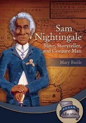 Sam Nightingale: Slave, Storyteller & Conjure Man (Paperback)