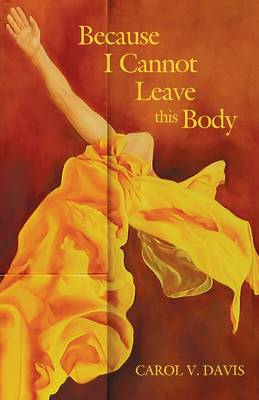 Because I Cannot Leave This Body (Paperback)