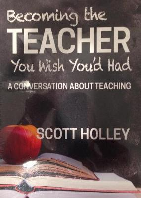 Becoming the Teacher You Wish You'd Had (Paperback)