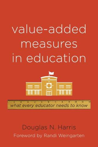 Value-Added Measures in Education: What Every Educator Needs to Know (Paperback)