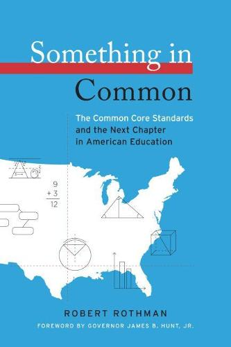Something in Common: The Common Core Standards and the Next Chapter in American Education (Paperback)