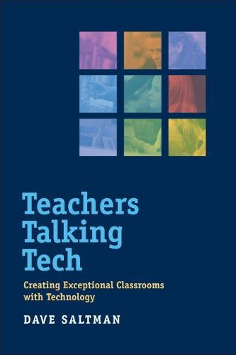 Teachers Talking Tech: Creating Exceptional Classrooms with Technology - Harvard Education Letter Impact Series (Paperback)