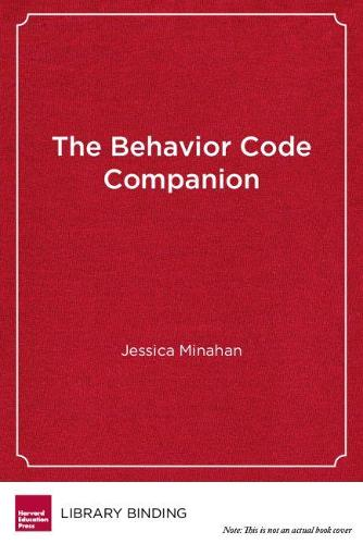 The Behavior Code Companion: Strategies, Tools, and Interventions for Supporting Students with Anxiety-Related or Oppositional Behaviors (Hardback)