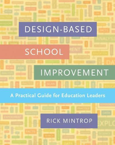 Design-Based School Improvement: A Practical Guide for Education Leaders (Paperback)