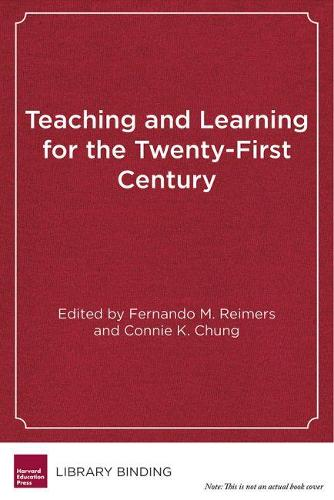 Teaching and Learning For the Twenty-First Century: Educational Goals, Policies, and Curricula from Six Nations (Hardback)