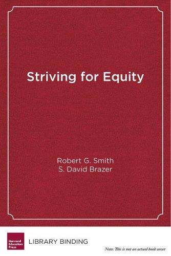 Striving for Equity: District Leadership for Narrowing Opportunity and Achievement Gaps (Hardback)