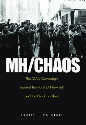 Mh/ Chaos: The CIA's Campaign Against the Radical New Left and the Black Panthers (Hardback)