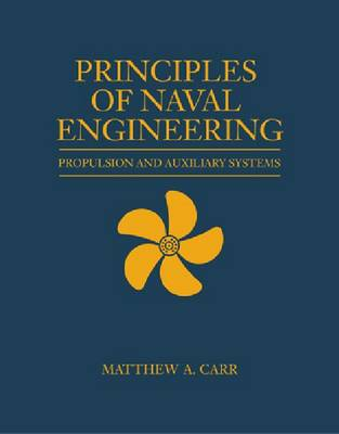 Principles of Naval Engineering: Propulsion and Auxiliary Systems (Hardback)
