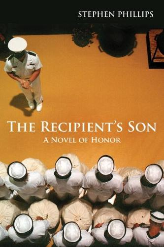 The Recipient's Son: A Novel of Honor (Hardback)