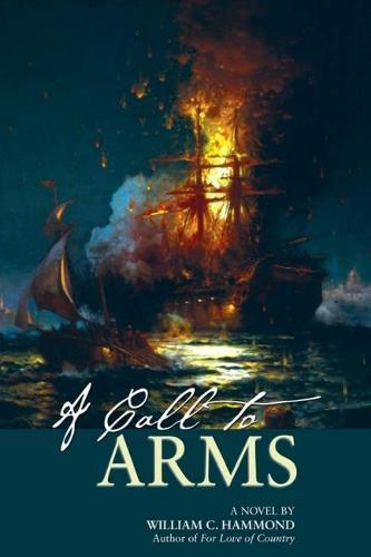 A Call to Arms: A Novel (Hardback)