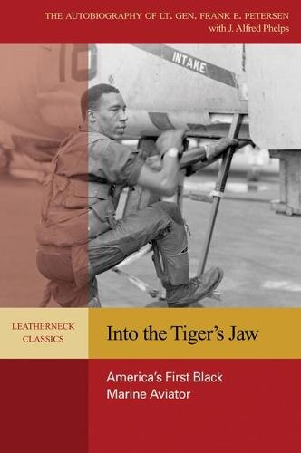 Into the Tiger's Jaw: America's First Black Marine Aviator (Paperback)