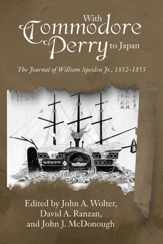 With Commodore Perry to Japan: The Journal of William Speiden Jr., 1852-1855 (Paperback)