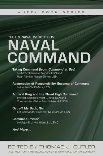 The U.S. Naval Institute on NAVAL COMMAND - Naval Institute Wheel Books (Paperback)