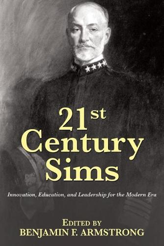 21st Century Sims: Innovation, Education, and Leadership for the Modern Era (Paperback)