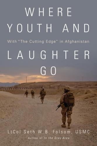 "Where Youth and Laughter Go: With """"The Cutting Edge"""" in Afghanistan (Hardback)"