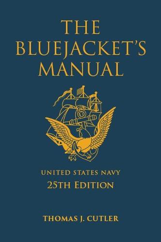 The Bluejacket's Manual, 25th Edition - Blue and Gold Professional Series (Hardback)