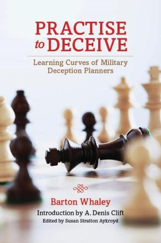 Practise to Deceive: Learning Curves of Military Deception Planners (Hardback)