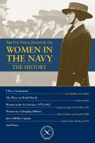 Women in the Navy: The History - U.S. Naval Institute Chronicles (Paperback)