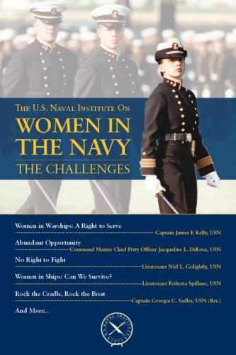 Women in the Navy: The Challenges - U.S. Naval Institute Chronicles (Paperback)