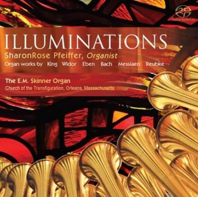 Illuminations: Organ works by King, Widor, Eben, Bach, Messiaen, & Reubke (CD-Audio)