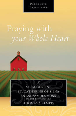 Praying with Your Whole Heart - Paraclete Essentials (Paperback)