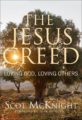 The Jesus Creed: Loving God, Loving Others (Paperback)