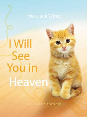 I Will See You in Heaven: Cat Lover's Edition (Paperback)