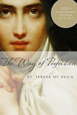 The Way of Perfection: 1515-2015 (Paperback)