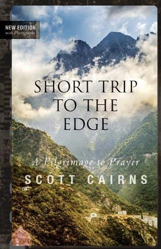 Short Trip to the Edge: A Pilgrimage to Prayer (Paperback)
