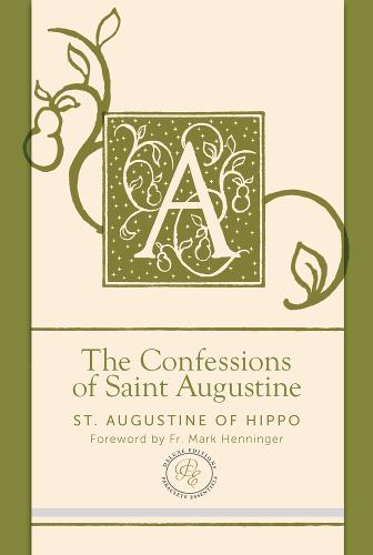 The Confessions of Saint Augustine - Paraclete Essential Deluxe (Leather / fine binding)
