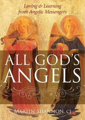 All God's Angels: Loving and Learning from Angelic Messengers (Paperback)