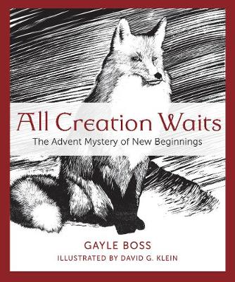 All Creation Waits: The Advent Mystery of New Beginnings (Paperback)