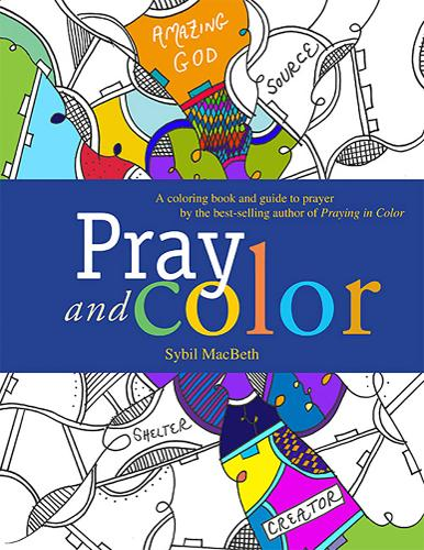 Pray and Color: A Coloring Book and Guide to Prayer by the Best-Selling Author of Praying in Color (Paperback)