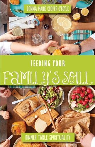 Feeding Your Family's Soul: Dinner Table Spirituality (Paperback)