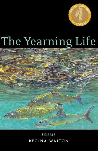 The Yearning Life: Poems (Paperback)
