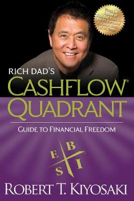 Rich Dad's CASHFLOW Quadrant: Rich Dad's Guide to Financial Freedom (Paperback)