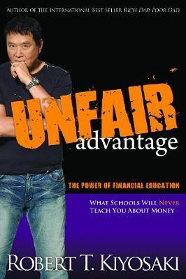 Unfair Advantage: The Power of Financial Education (Paperback)
